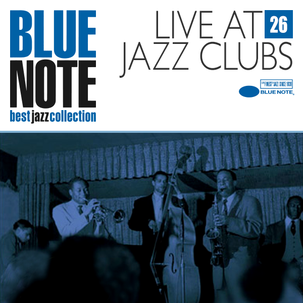 BLUE NOTE 26. LIVE AT JAZZ CLUBS