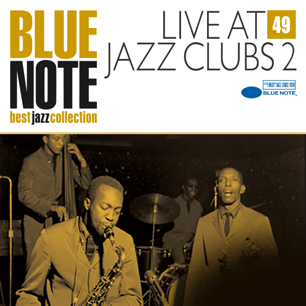BLUE NOTE 49. LIVE AT JAZZ CLUBS 2