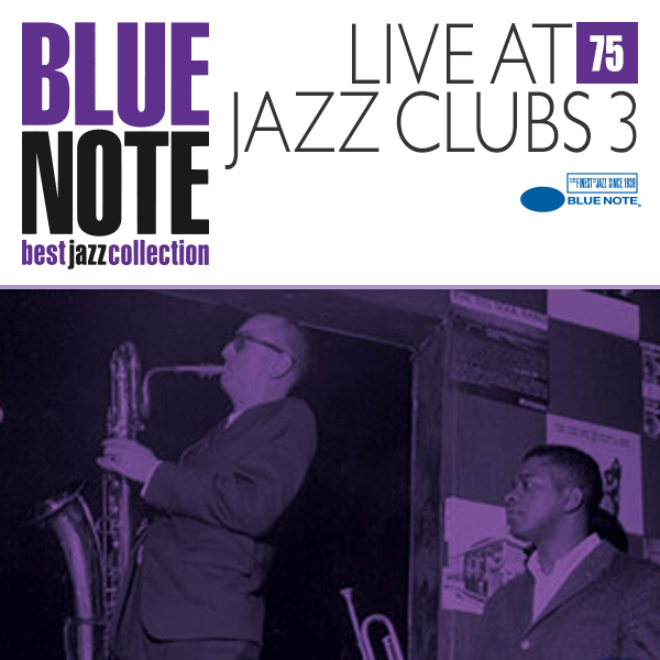 BLUE NOTE 75. LIVE AT JAZZ CLUBS 3